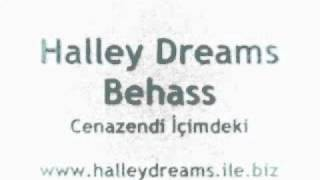 Halley Dreams & Behass - Cenazendi İçimdeki 2011