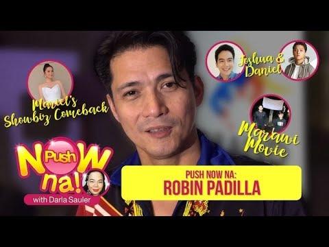 Push Now Na: Robin Padilla talks about Mariel Rodriguez's showbiz comeback