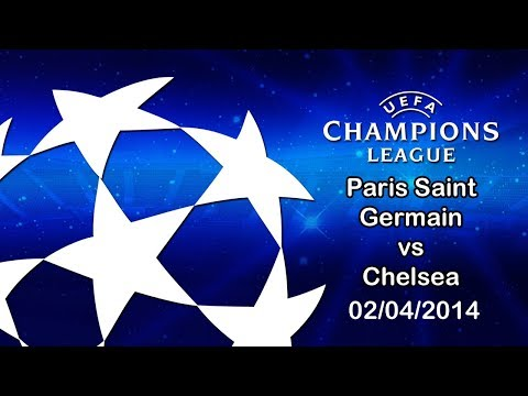 Paris Saint Germain vs Chelsea [02/04/2014] Champions League