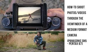How-to shoot Photos/Videos through the Viewfinder of a Medium Format Camera (Pentax 67) - Tutorial