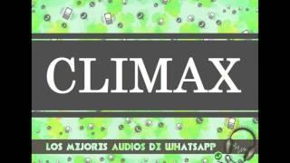 CLIMAX - Los Mejores Audios De WhatsApp