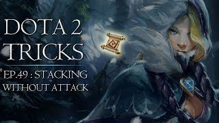 Dota 2 Tricks - Stacking Without Attack