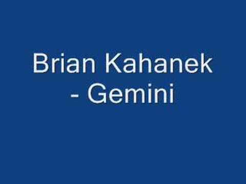 Brian Kahanek - Gemini