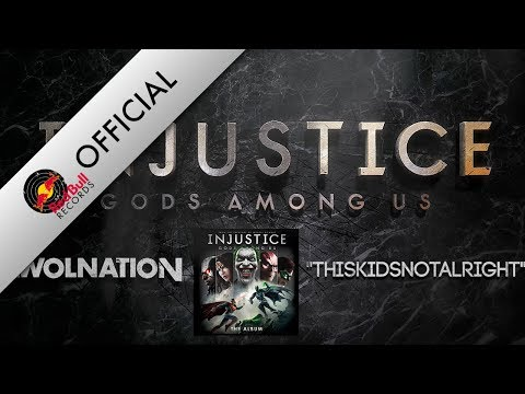 AWOLNATION - THISKIDSNOTALRIGHT (Injustice: Gods Among Us)