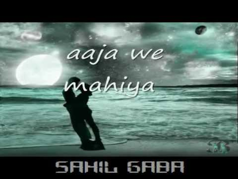 Aaja We Mahiya{song With Lyrics}sahil Gaba.mp4 video