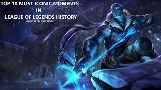 Top 10 Most Iconic Moments in League of Legends History