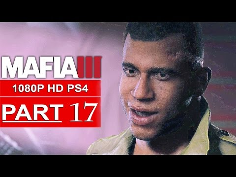 MAFIA 3 Gameplay Walkthrough Part 17 [1080p HD PS4] - No Commentary