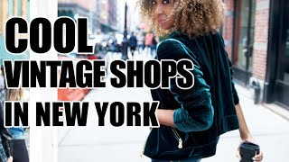 THE BEST VINTAGE SHOPS IN NEW YORK | THE ULTIMATE HIT LIST!!