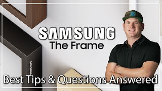 The Samsung Frame - Best Tips and Questions Answered