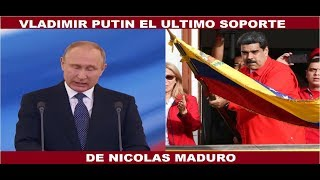 PUTIN EL ULTIMO SOPORTE DE MADURO