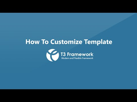 T3 Framework video tutorials - How to customize your template