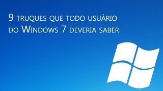 9 truques que todo usurio do Windows 7 deveria saber [Dicas] - Baixaki