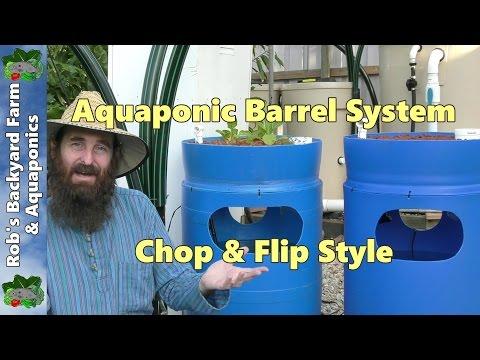 Aquaponic Barrel System. Chop & Flip Style.