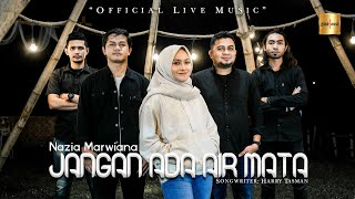 Nazia Marwiana - Jangan Ada Air Mata  Live