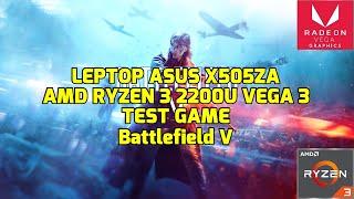 AMD Ryzen 3 2200U Vega 3 - Battlefield V - ASUS X505ZA