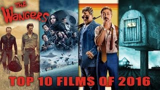 The Wangers Top 10 Films of 2016