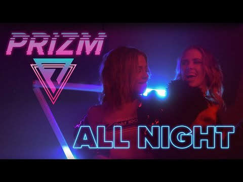 PRIZM - All Night (Official Music Video)