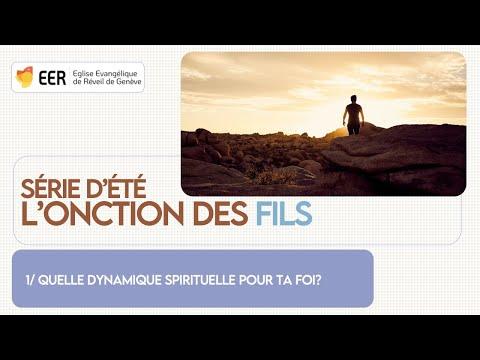 Quelle dynamique pour notre foi? (Série : L'onction des fils, août 2021)