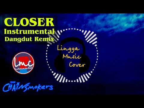 Closer - The Chainsmokers (Instrumental Dangdut Remix)