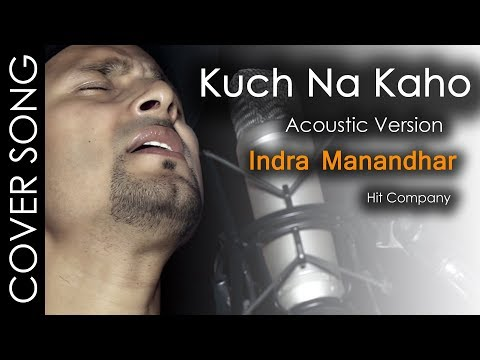 Kuch Na Kaho || Acoustic Version || Indra Manandhar