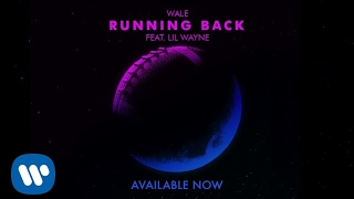 Wale - Running Back (feat. Lil Wayne) [OFFICIAL AUDIO]