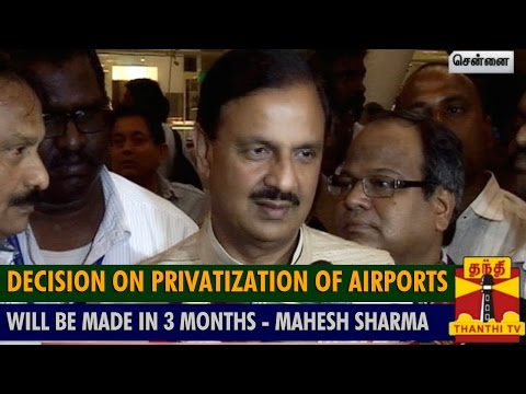Decision on Privatization of Airports will be made in 3 Months