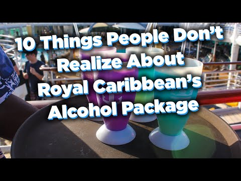 10 Things People Don't Realize About Royal Caribbean's Unlimited Alcohol Package!
