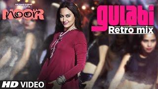 download lagu Gulabi Retro Mix  Noor  Sonakshi Sinha  gratis