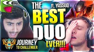 THE BEST DUO YOU'VE EVER SEEN!!!!!!!! ft. YASSUO - Journey To Challenger   League of Legends