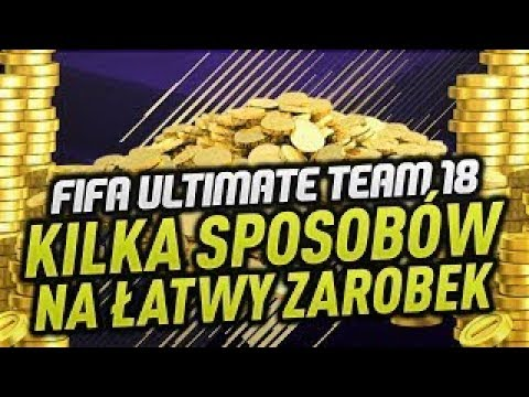 SPOSOBY NA ZARABIANIE FIFA 18   JAK ZOSTAĆ MILIONEREM