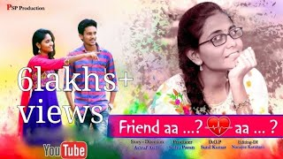 Friend Aa Lover Aa ?   Latest Telugu Short Film 2018