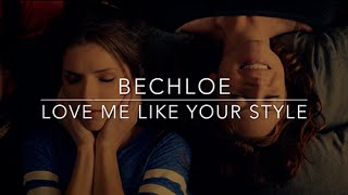 Bechloe - Love Me Like Your Style [Pitch Perfect 1 & 2] HD