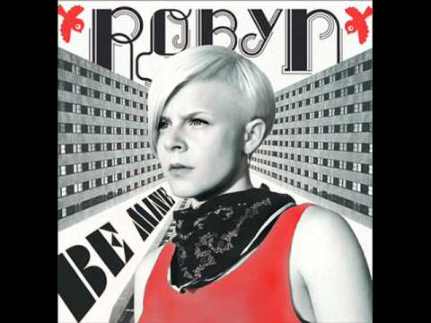 Robyn - Be Mine! ( Ocelot Mthrfckrs Remix )
