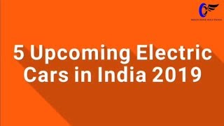 Top 5 Upcoming Electric Cars in India 2019