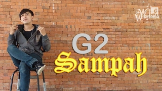 Sampah - G2 (Not Official Video Clip) - Lipsync @Ade_Wikytama