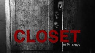 Tagalog Horror Stories: CLOSET