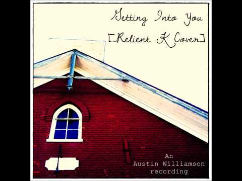 Relient K - Getting Into You [Instrumental Cover] by Austin Williamson