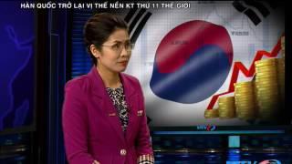 VITV - Thế giới sự kiện - Hàn Quốc trở lại vị thế nền kinh tế thứ 11 thế giới