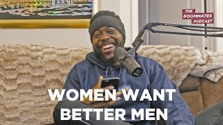 Why Women Are Disappointed In Men | The Roommates Podcast
