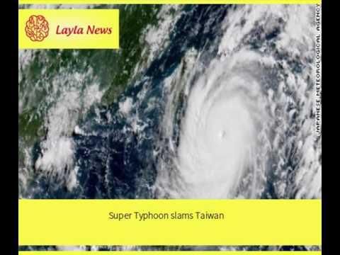 Super Typhoon slams Taiwan    By : CNN