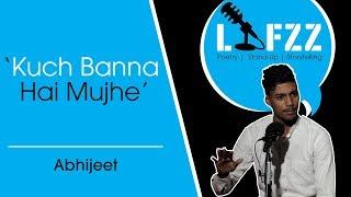 Kuch Banna Hai Mujhe   Abhijeet   Storytelling   Poetry   LAFZZ
