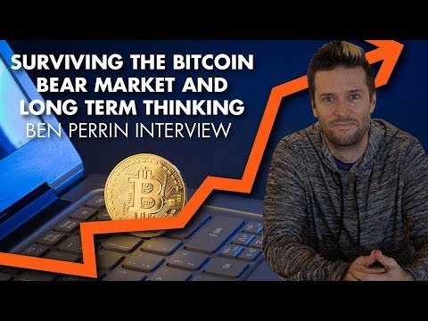 Surviving The Bitcoin Bear Market And Long Term Thinking - Ben Perrin Interview