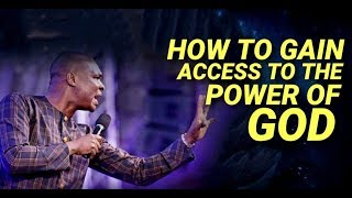 HOW TO GAIN ACCESS TO THE POWER OF GOD | APOSTLE JOSHUA SELMAN