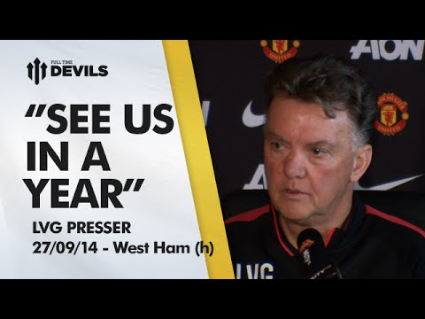 See Us In A Year! | Manchester United vs West Ham | Van Gaal Press Conference