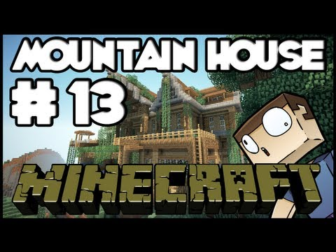 Minecraft Lets Build: Mountain House Part 13