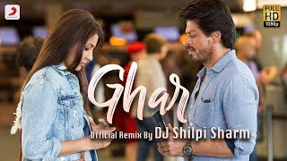 download lagu Ghar -  Remix By Dj Shilpi Sharma  gratis