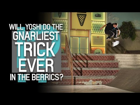 Will Yoshi Do The Gnarliest Trick Ever In The Berrics?!?