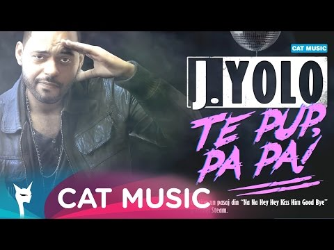 J.Yolo - Te pup, Pa Pa! (Official Single)