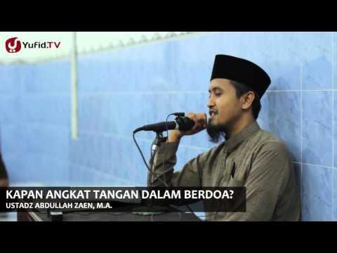 Kajian Islam Ilmiah: Fiqih Berdoa - Ustadz Abdullah Zaen, MA