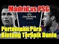 Real Madrid vs PSG, Pertemuan Para Bintang Terbaik Dunia MP3